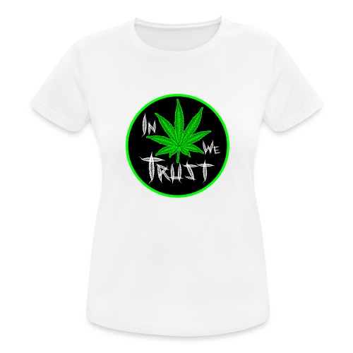 In weed we trust - Camiseta mujer transpirable