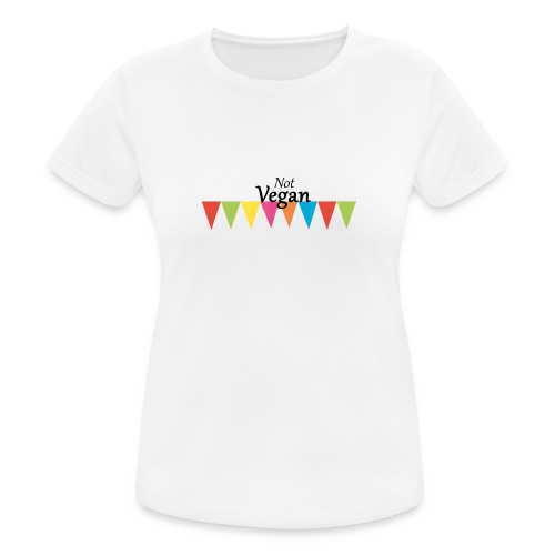 Not Vegan - Women's Breathable T-Shirt