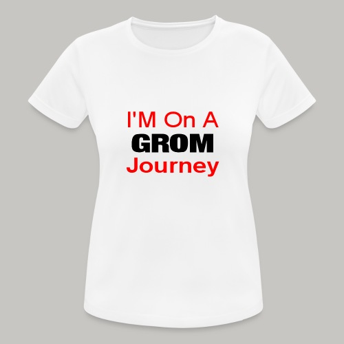 i am on a grom journey - Women's Breathable T-Shirt