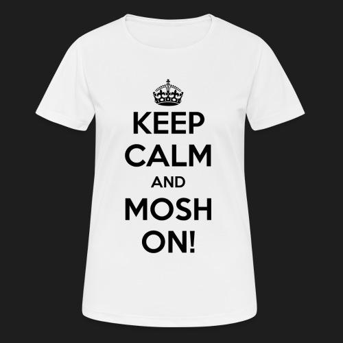 KEEP CALM AND MOSH ON! - Maglietta da donna traspirante