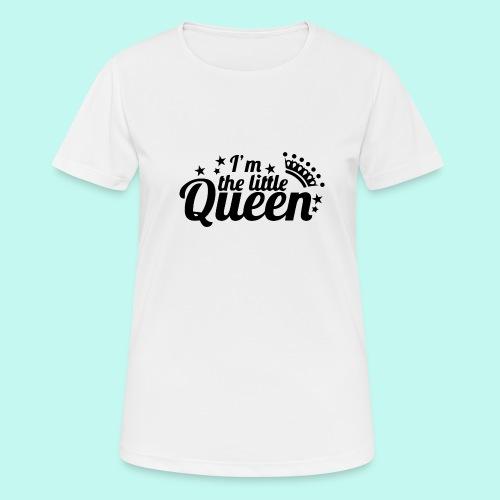 I'm the little Queen - Frauen T-Shirt atmungsaktiv