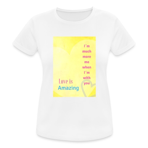 I m much more me when I m with you - Andningsaktiv T-shirt dam