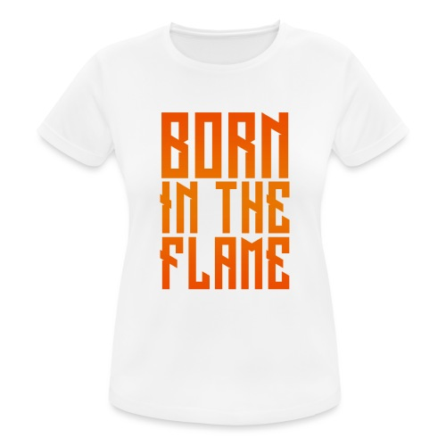 maglietta_born_in_the_flame - Maglietta da donna traspirante