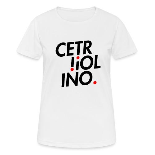 Cetr!ol!no. (Light T-Shirt) - Maglietta da donna traspirante