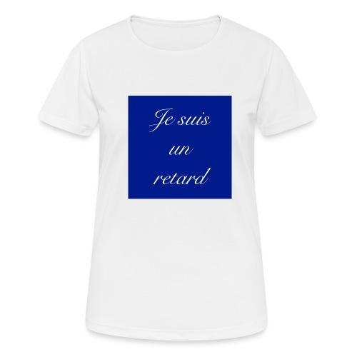 Je suis un retard - Andningsaktiv T-shirt dam