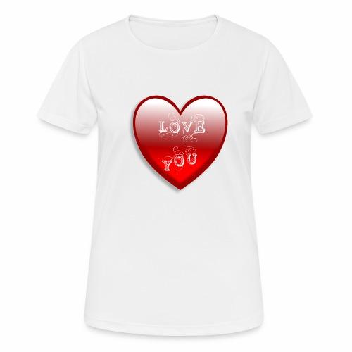 Love You - Frauen T-Shirt atmungsaktiv