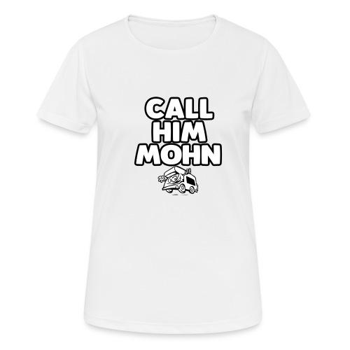 CallHimMohn - Frauen T-Shirt atmungsaktiv