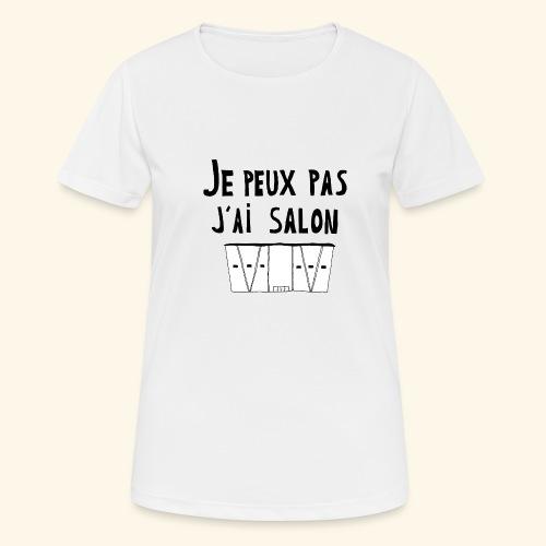 Je peux pas j'ai salon - T-shirt respirant Femme