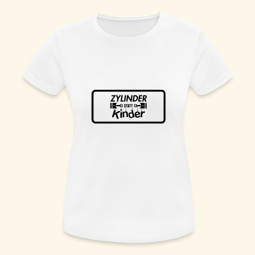 Zylinder Statt Kinder - Frauen T-Shirt atmungsaktiv