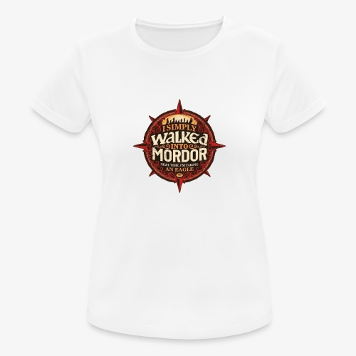 I just went into Mordor - Women's Breathable T-Shirt