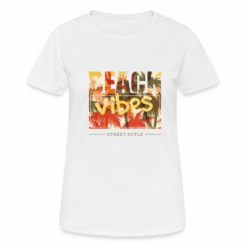 beach vibes street style - Frauen T-Shirt atmungsaktiv