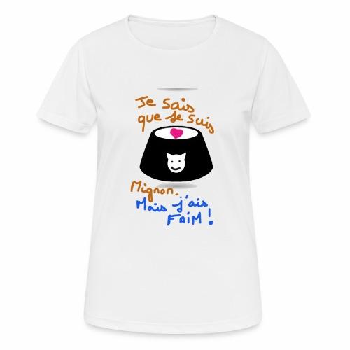 Je sais que je suis mignon, mais j'ai faim ! - T-shirt respirant Femme