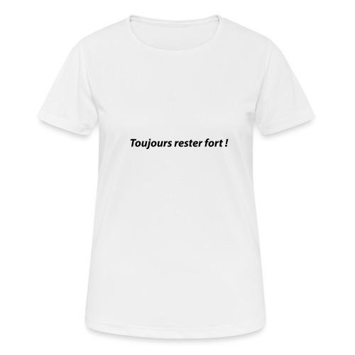 Toujours rester fort ! - T-shirt respirant Femme