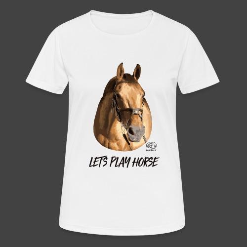 LET'S PLAY HORSE - Frauen T-Shirt atmungsaktiv