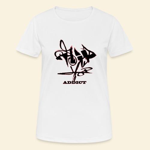 hip hop addict - T-shirt respirant Femme