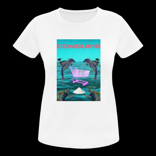consume - Frauen T-Shirt atmungsaktiv