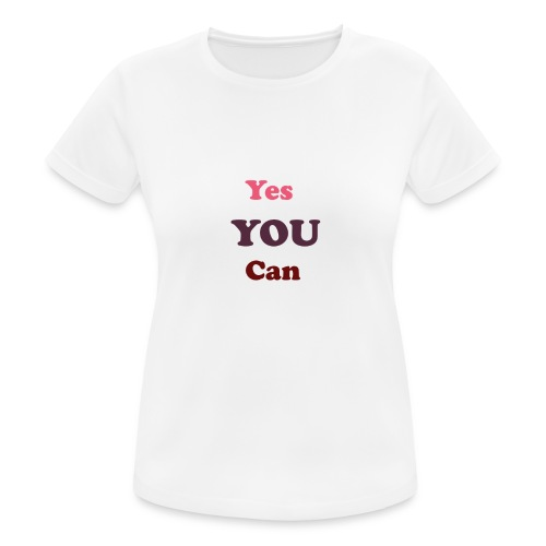you can - Women's Breathable T-Shirt