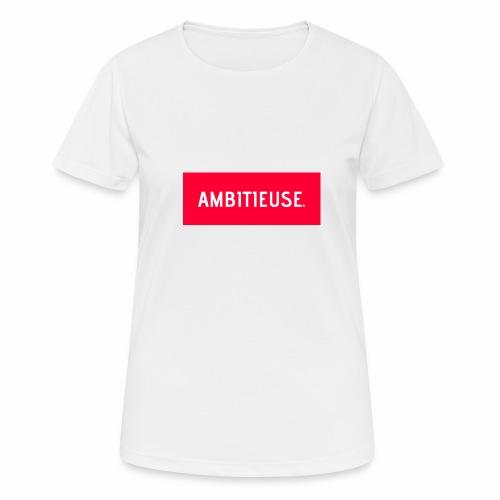 AMBITIEUSE - T-shirt respirant Femme