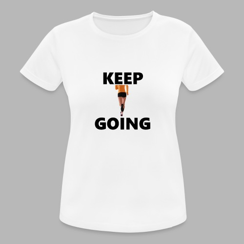 Keep going - Frauen T-Shirt atmungsaktiv