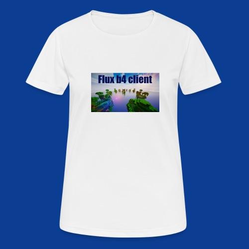 Flux b4 client Shirt - Women's Breathable T-Shirt