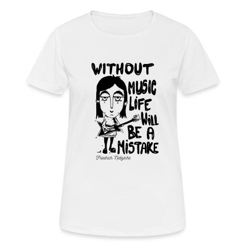 without music life will be a mistake - Maglietta da donna traspirante
