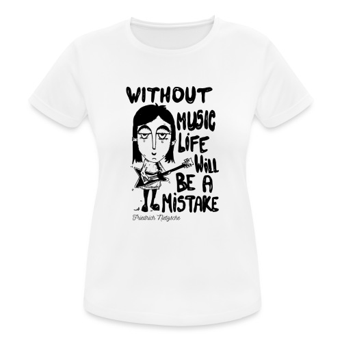 without music life will be a mistake - Women's Breathable T-Shirt