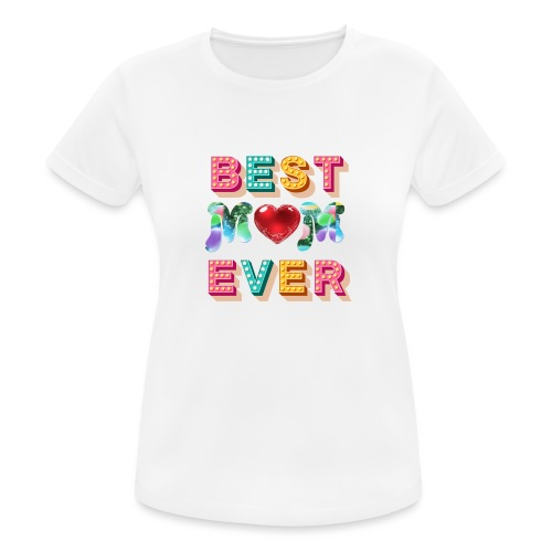 best mom ever5 - Andningsaktiv T-shirt dam