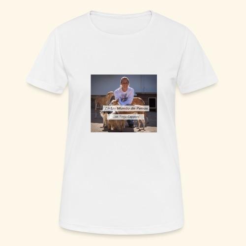 en un mundo de perros con borja capponi - Camiseta mujer transpirable