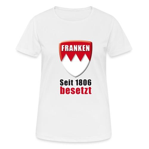Franken - Seit 1806 besetzt! - Frauen T-Shirt atmungsaktiv