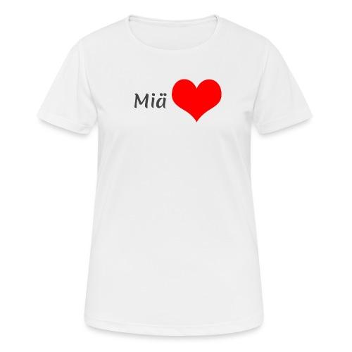 Miä sydän - naisten tekninen t-paita