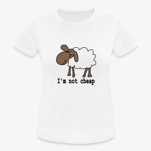 I am not cheap - Women's Breathable T-Shirt