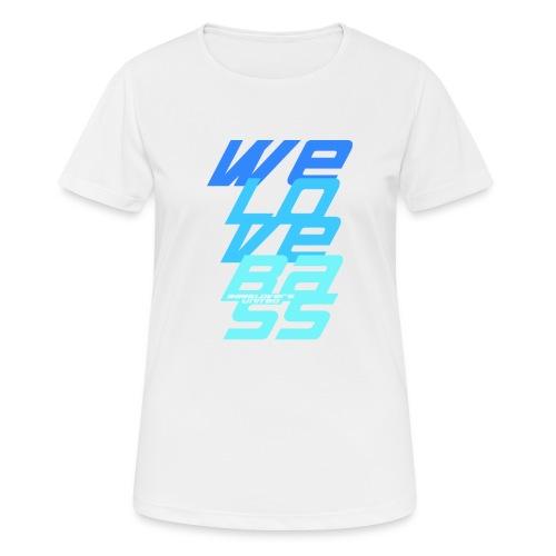 WeLoveBass08 - Frauen T-Shirt atmungsaktiv