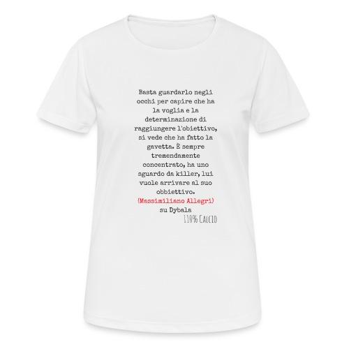maglia110 dybala - Maglietta da donna traspirante