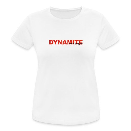 DYNAMITE - Explode your day! - Andningsaktiv T-shirt dam