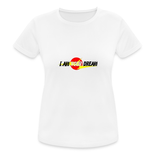 I am in your dream - Women's Breathable T-Shirt