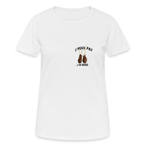 J'peux pas j'ai boxe ! - T-shirt respirant Femme