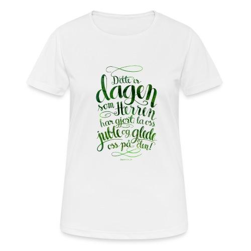 Dette er dagen - Pustende T-skjorte for kvinner