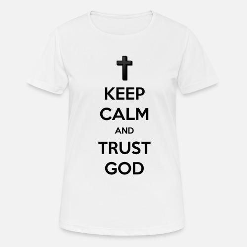 Keep Calm and Trust God (Vertrouw op God) - Vrouwen T-shirt ademend actief
