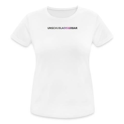 Unschubladisierbar - Frauen T-Shirt atmungsaktiv