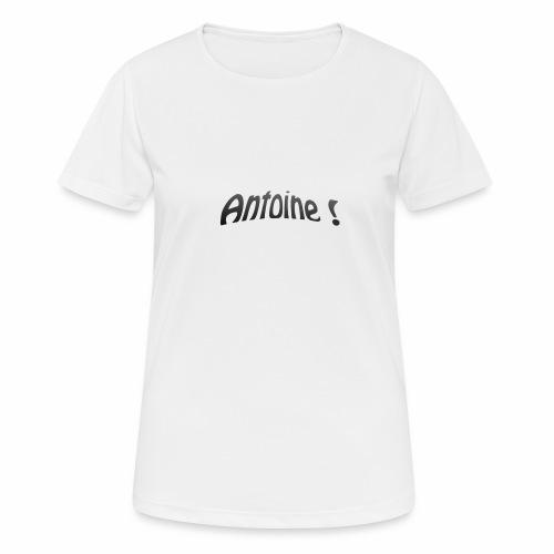 Antoine ! - T-shirt respirant Femme