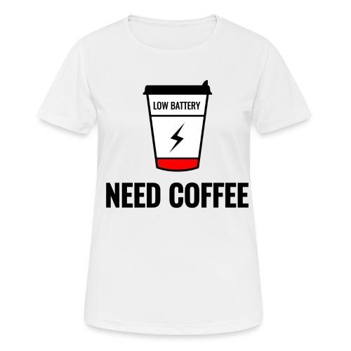 need coffee - naisten tekninen t-paita
