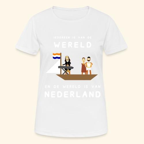 Iedereen is van de wereld... - vrouwen T-shirt ademend