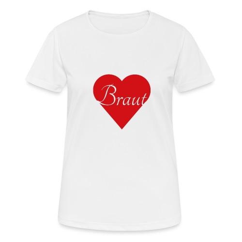 Braut - Frauen T-Shirt atmungsaktiv