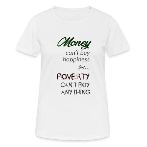 Money can't buy happiness - Maglietta da donna traspirante
