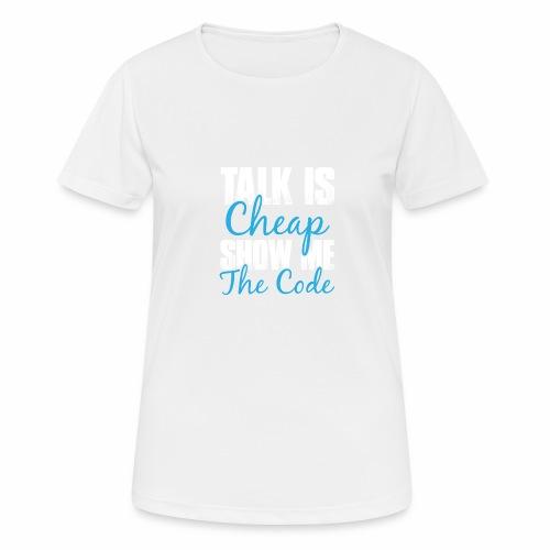 Talk is Cheap - Frauen T-Shirt atmungsaktiv