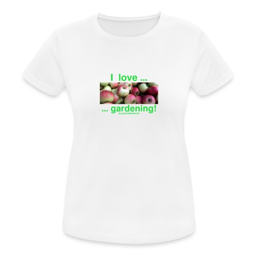 Äpfel - I love gardening! - Frauen T-Shirt atmungsaktiv