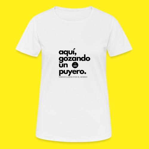 aqui gozando un puyero - Camiseta mujer transpirable