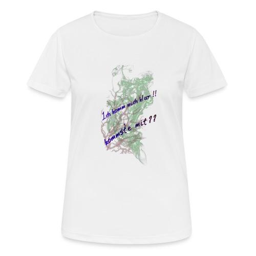 komm klar - Frauen T-Shirt atmungsaktiv