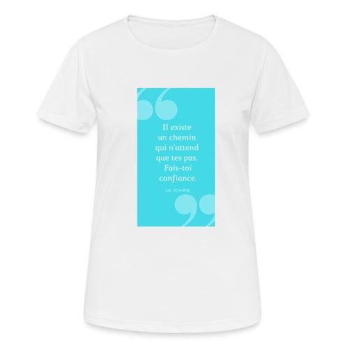 Il existe un chemin - T-shirt respirant Femme