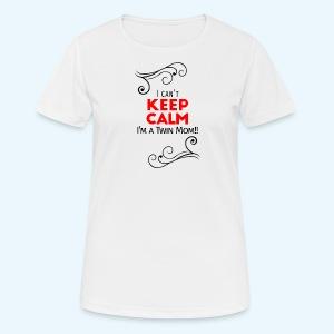 I Can't Keep Calm (voor lichte stof) - vrouwen T-shirt ademend